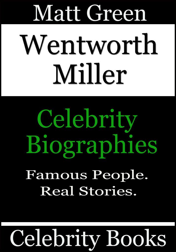Wentworth Miller: Celebrity Biographies als eBook von Matt Green