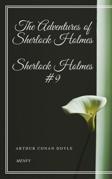 The Adventures of Sherlock Holmes als eBook von Arthur Conan Doyle, Arthur Conan Doyle, Arthur Conan Doyle, Arthur Conan Doyle, Arthur Conan Doyle - Arthur Conan Doyle