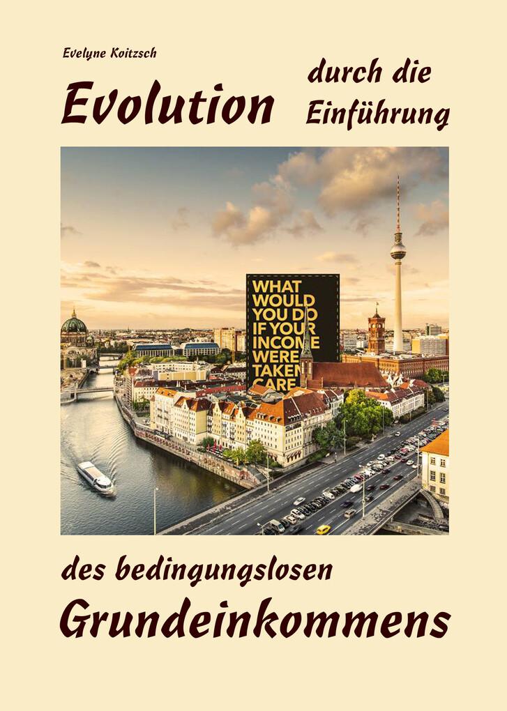 Evolution durch die Einführung des bedingungslosen Grundeinkommens als eBook