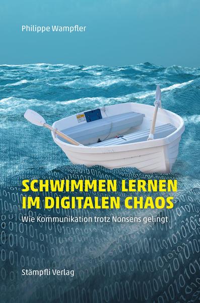 Schwimmen lernen im digitalen Chaos als Buch von Philippe Wampfler