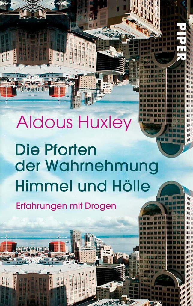 Die Pforten der Wahrnehmung ' Himmel und Hölle als eBook