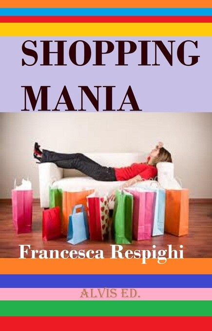 Shopping Mania als eBook von Francesca Respighi