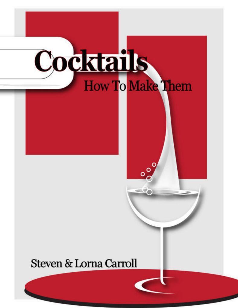 Cocktails - How to Make Them als eBook von Steven Carroll, Lorna Carroll