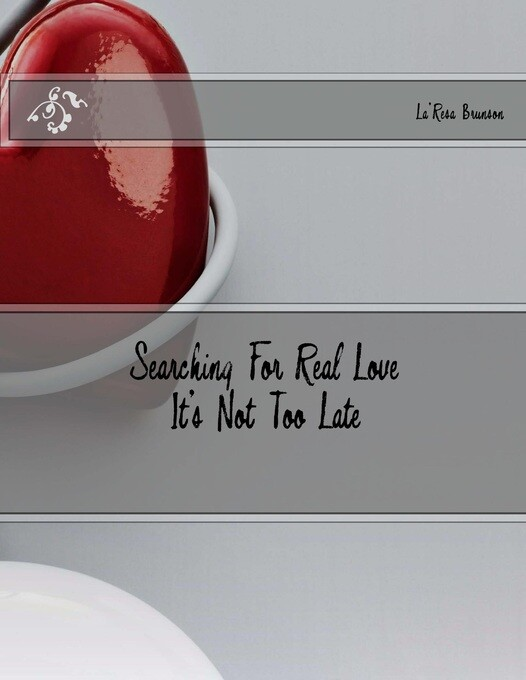Searching For Real Love, It´s Not Too Late als ...