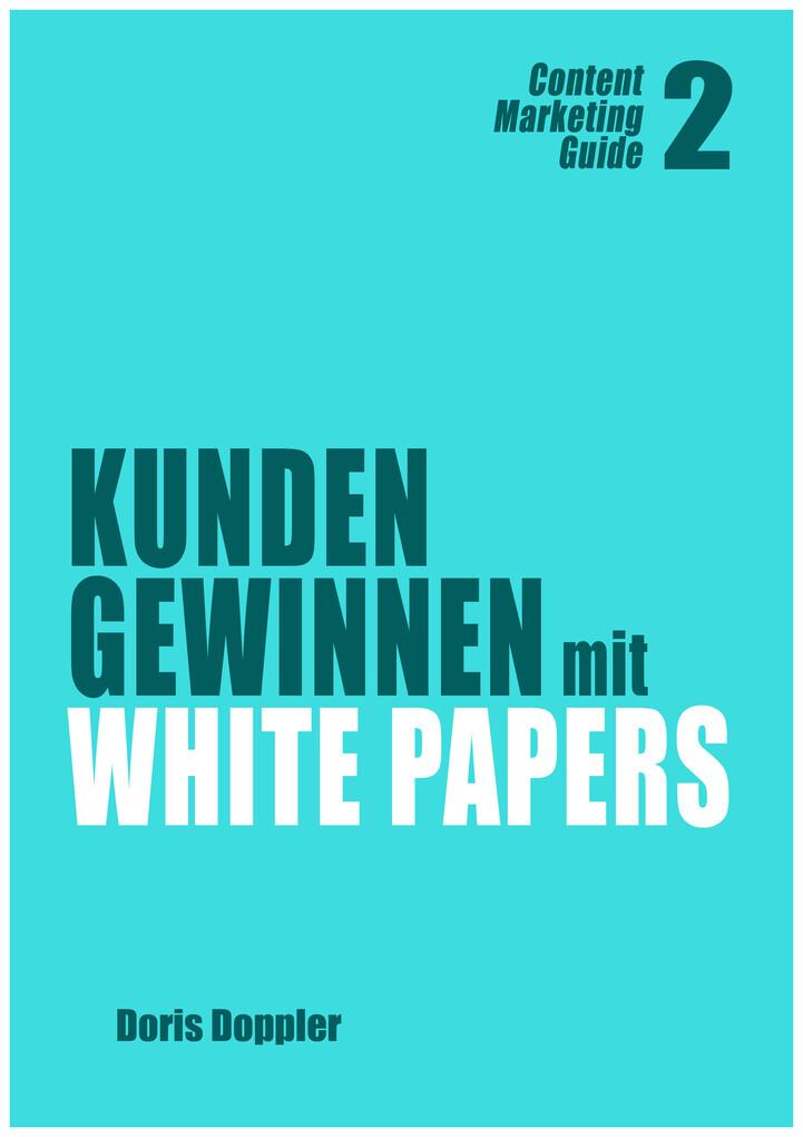 Kunden gewinnen mit White Papers (Content Marke...