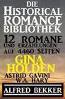 Die Historical Romance Bibliothek - 12 Romane und Erzählungen auf 4460 Seiten