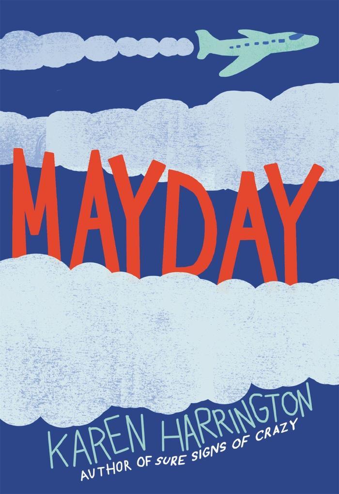 Mayday als Taschenbuch von Karen Harrington