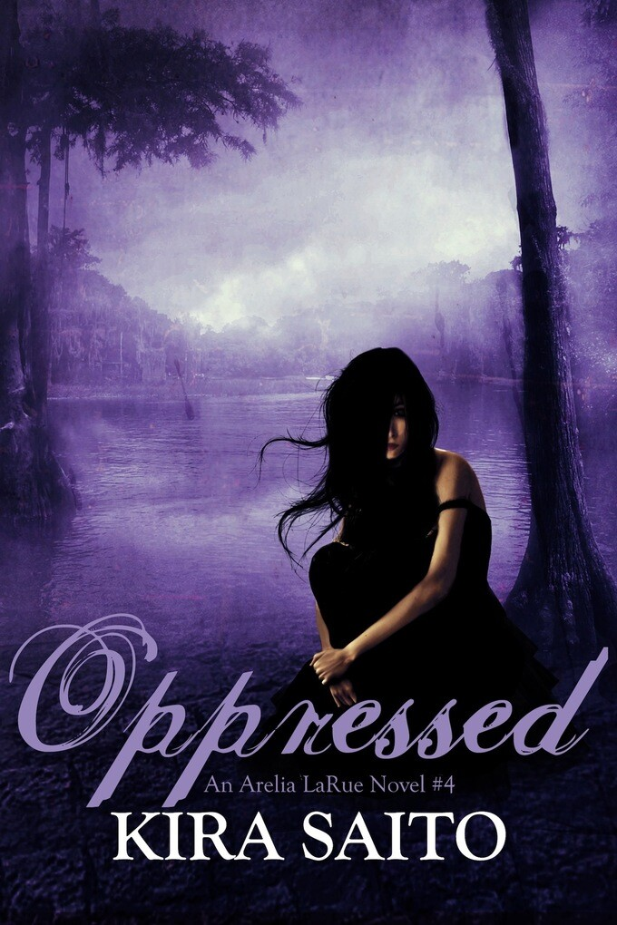 Oppressed An Arelia LaRue Novel #4 als eBook von Kira Saito