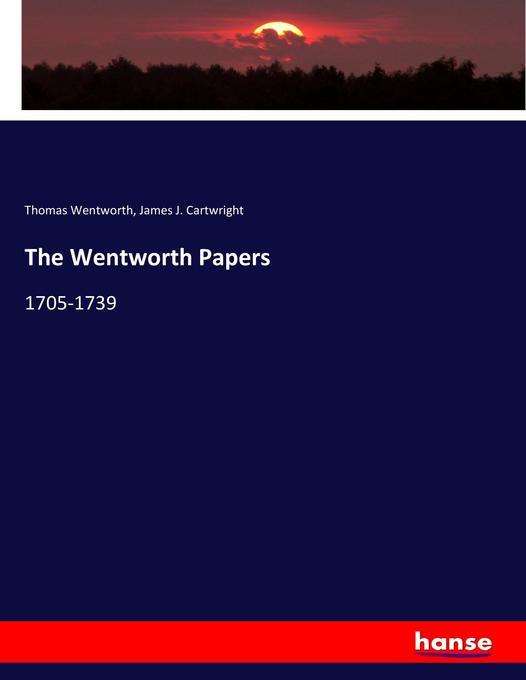 The Wentworth Papers als Buch von Thomas Wentworth, James J. Cartwright