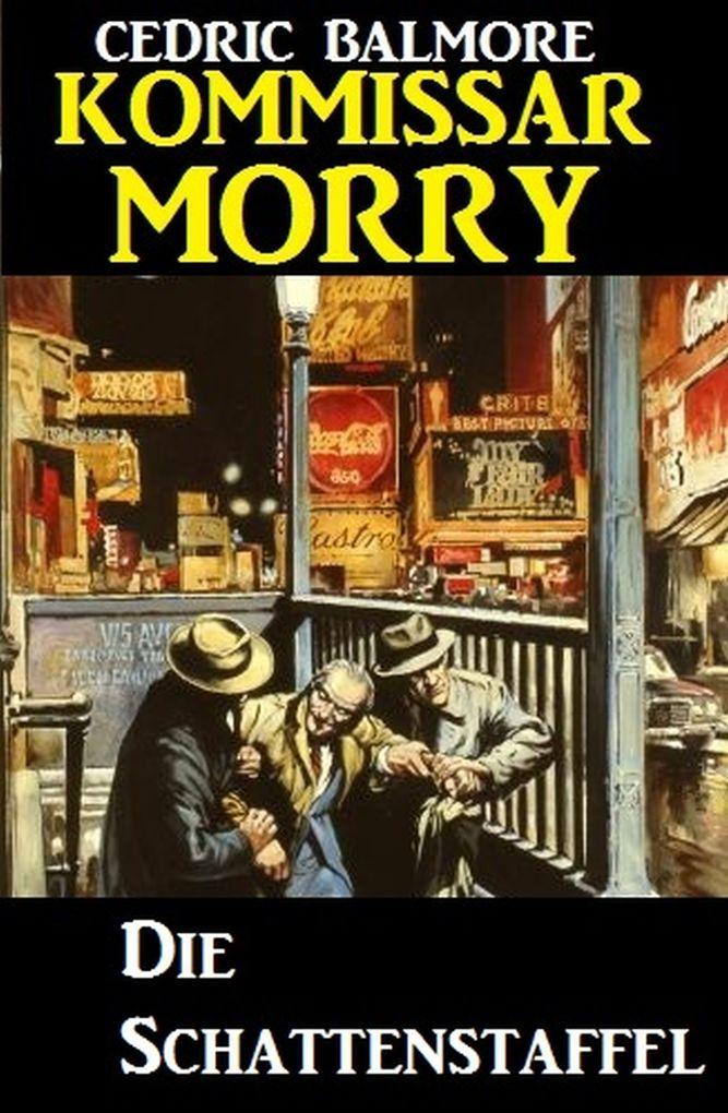 Kommissar Morry - Die Schattenstaffel als eBook