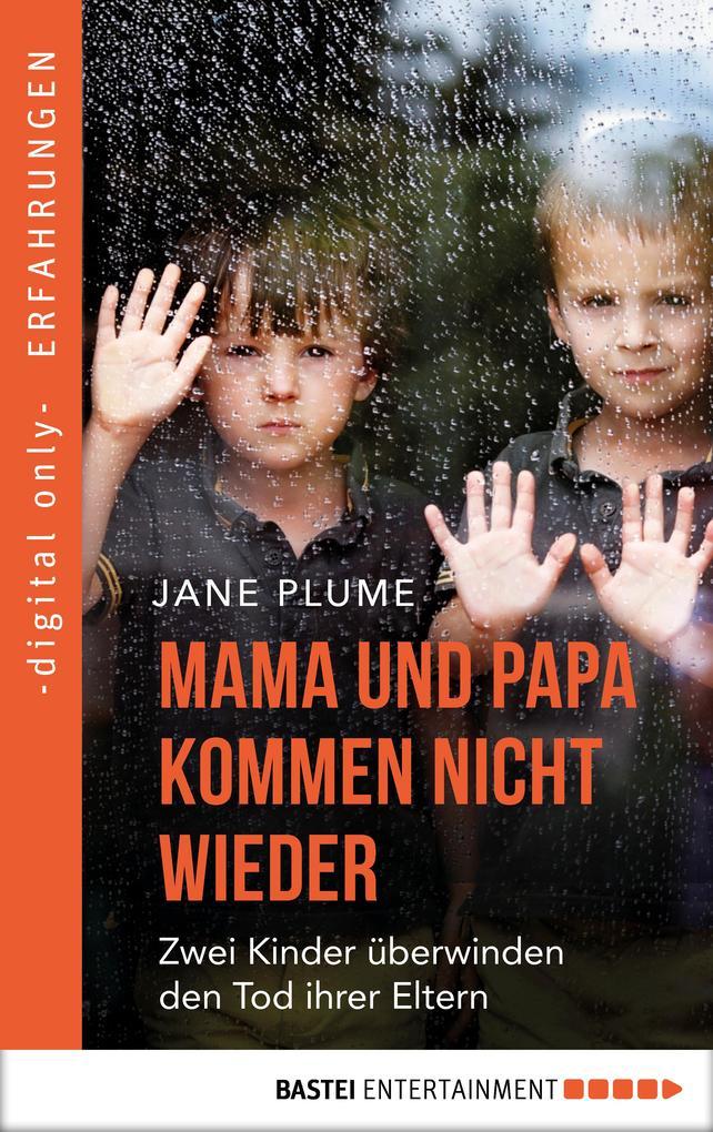 Mama und Papa kommen nicht wieder als eBook
