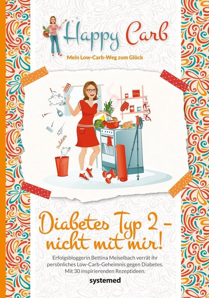 Happy Carb: Diabetes Typ 2 - nicht mit mir! als eBook