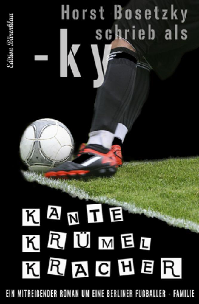 Kante Krümel Kracher als eBook epub