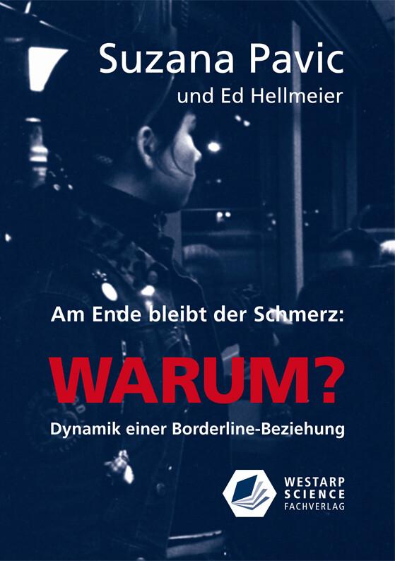 Am Ende bleibt der Schmerz und die Frage WARUM? als Buch von Suzana Pavic, Ed Hellmeier