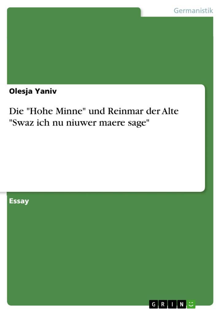 Die Hohe Minne und Reinmar der Alte Swaz ich nu niuwer maere sage