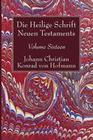 Die Heilige Schrift Neuen Testaments, Volume Sixteen: Elfter Theil. Biblische Theologie Des Neuen Testaments