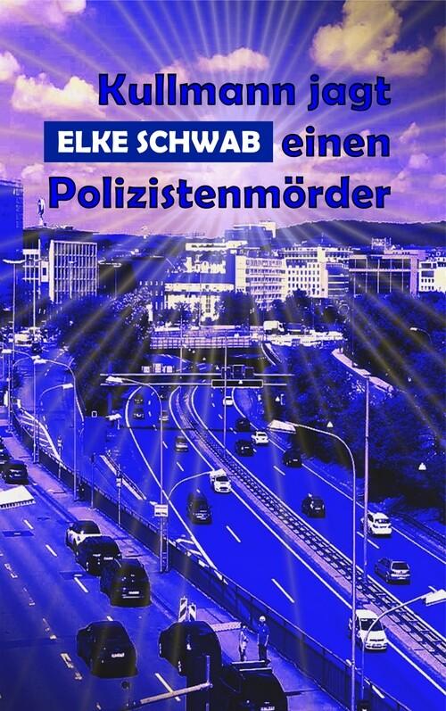Kullmann jagt einen Polizistenmörder als eBook