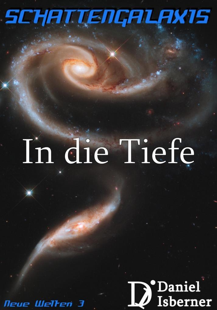 Schattengalaxis - In die Tiefe als eBook