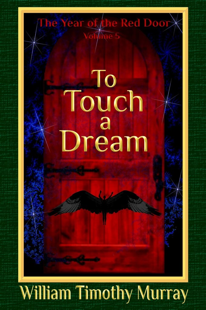 To Touch a Dream (Volume 5 of The Year of the Red Door) als eBook