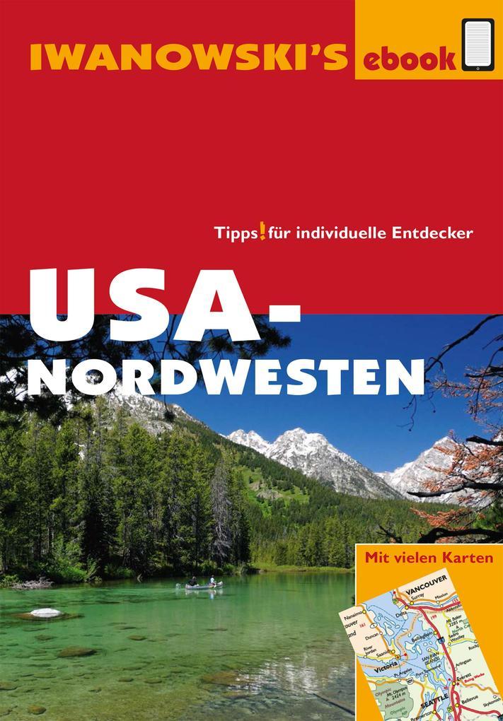 USA-Nordwesten - Reiseführer von Iwanowski als eBook