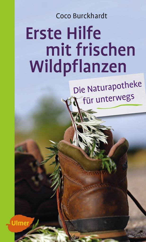 Erste Hilfe mit frischen Wildpflanzen als eBook