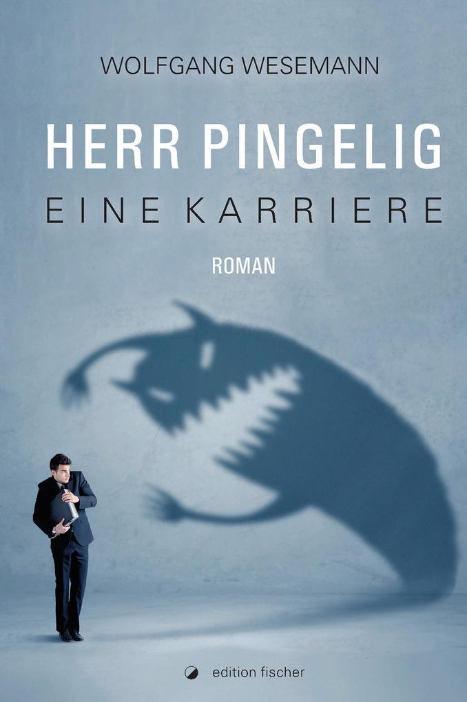 Herr Pingelig - Eine Karriere als eBook