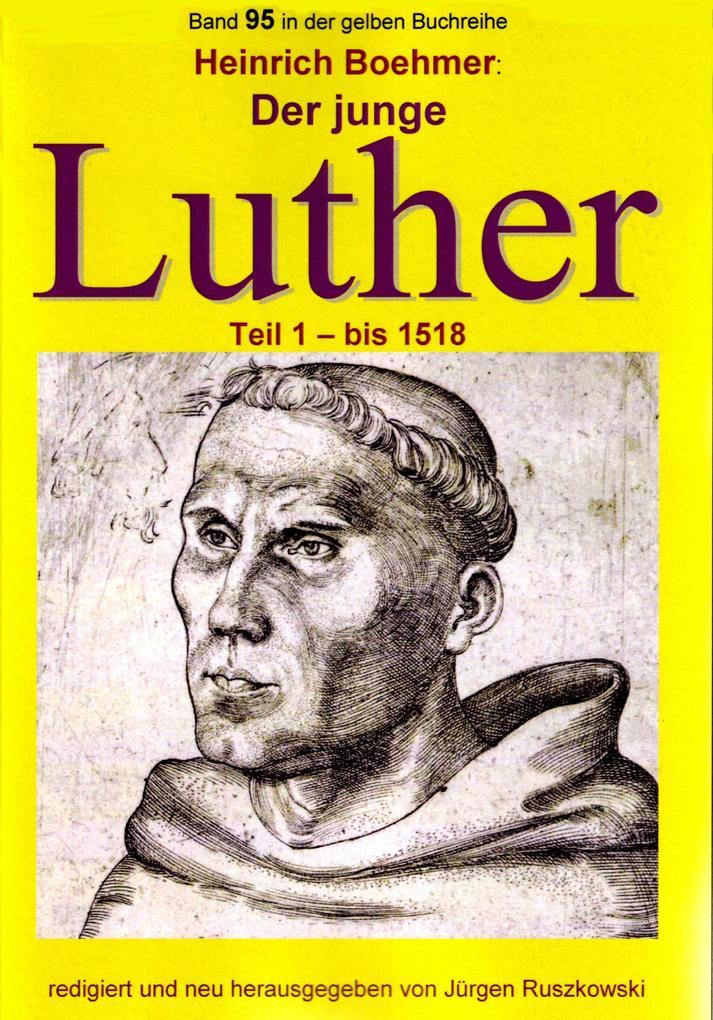 Der junge Luther - Teil 1 - bis 1518 als eBook