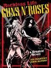 Reckless Life: The Guns 'n' Roses Graphic Novel