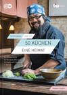 50 Küchen, eine Heimat /Eine kulinarische Weltreise durch Berlin