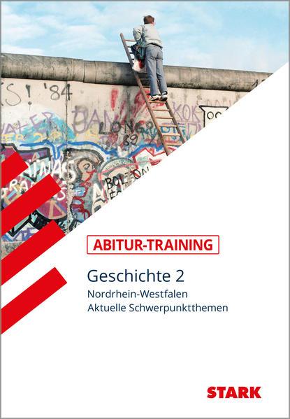 Abitur-Training - Geschichte 2 Nordrhein-Westfalen als Buch