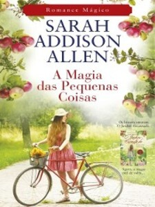 A Magia das Pequenas Coisas als eBook von Sarah Addison Allen