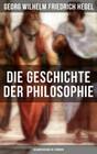 Die Geschichte der Philosophie - Gesamtausgabe in 3 Bänden