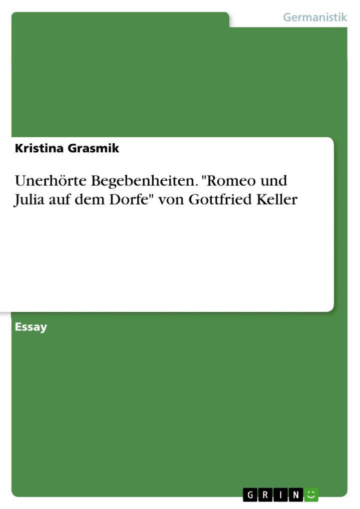 """Unerhörte Begebenheiten. """"Romeo und Julia auf dem Dorfe"""" von Gottfried Keller als eBook"""
