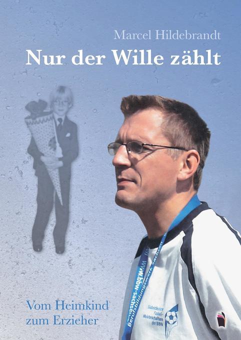 Nur der Wille zählt als Buch von Marcel Hildebrandt