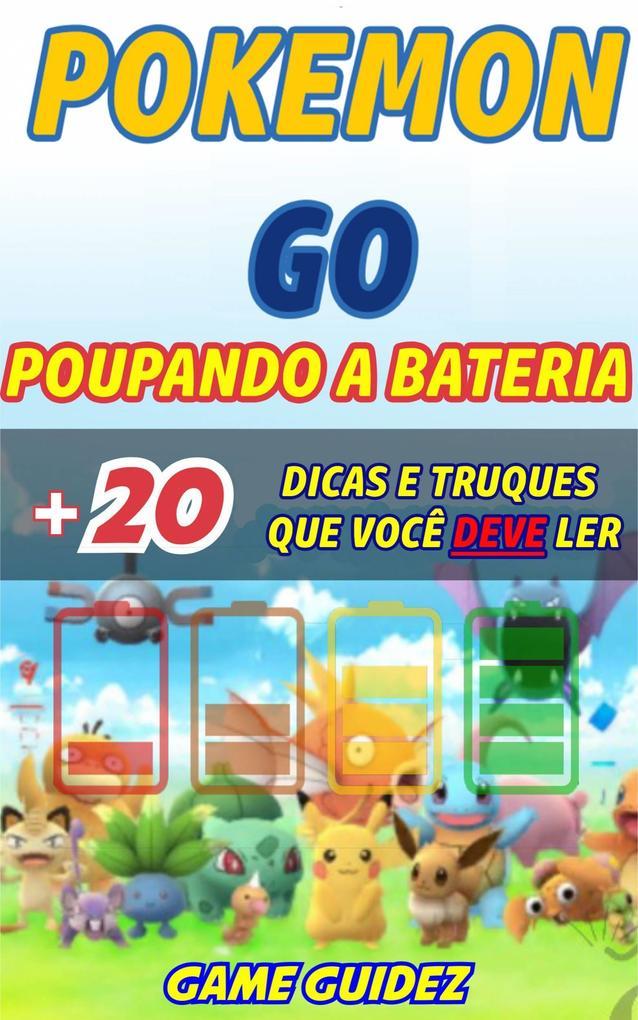 Pokemon GO: 8 dicas e truques que voce deve ler para poupar bateria