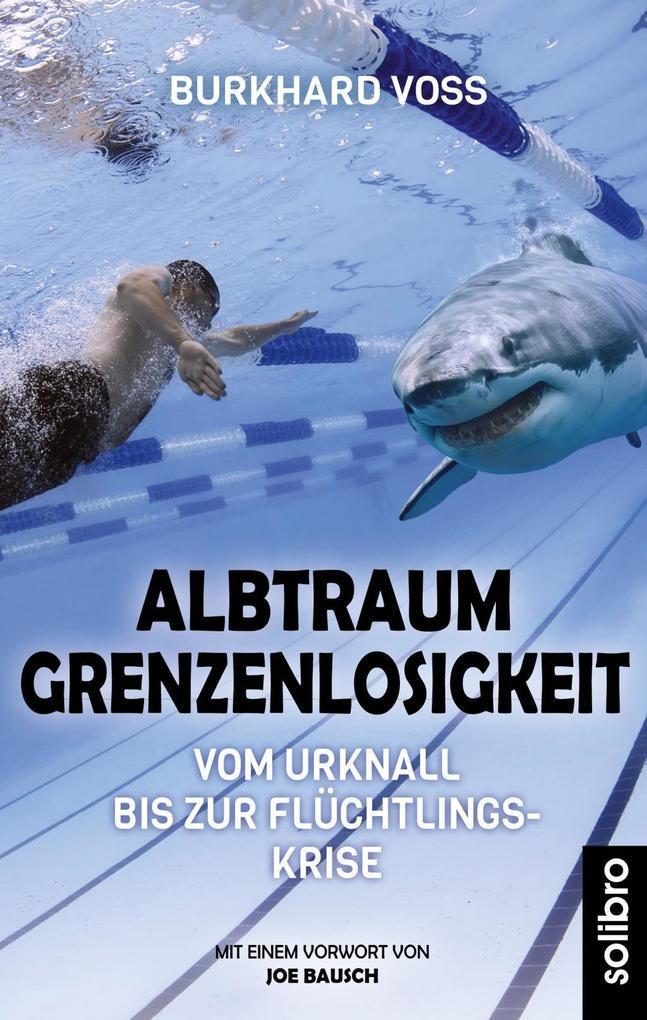 Albtraum Grenzenlosigkeit als Buch von Burkhard Voß