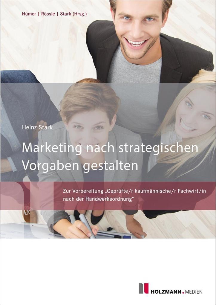 Marketing nach strategischen Vorgaben gestalten und fördern als eBook