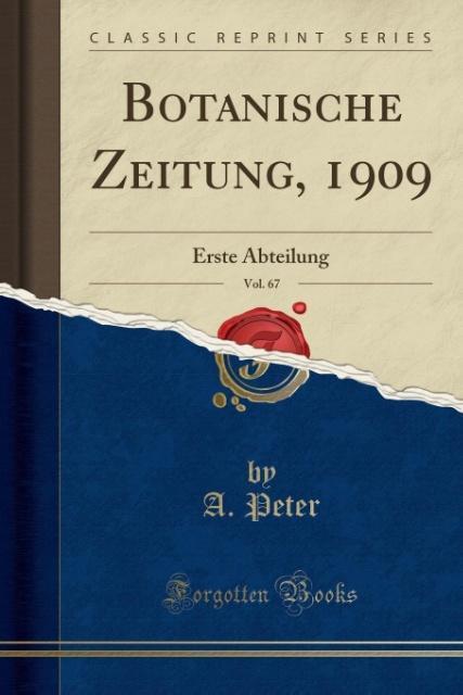 Botanische Zeitung, 1909, Vol. 67 als Taschenbuch von A. Peter - Forgotten Books