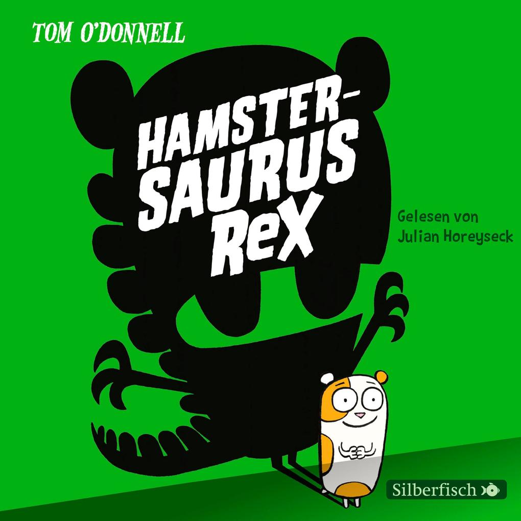 Hamstersaurus Rex als Hörbuch Download