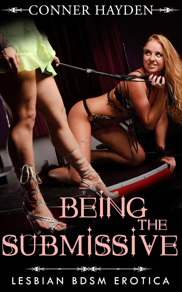 Being the Submissive als eBook von Conner Hayden