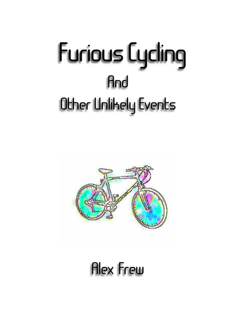 Furious Cycling And Other Unlikely Events als e...