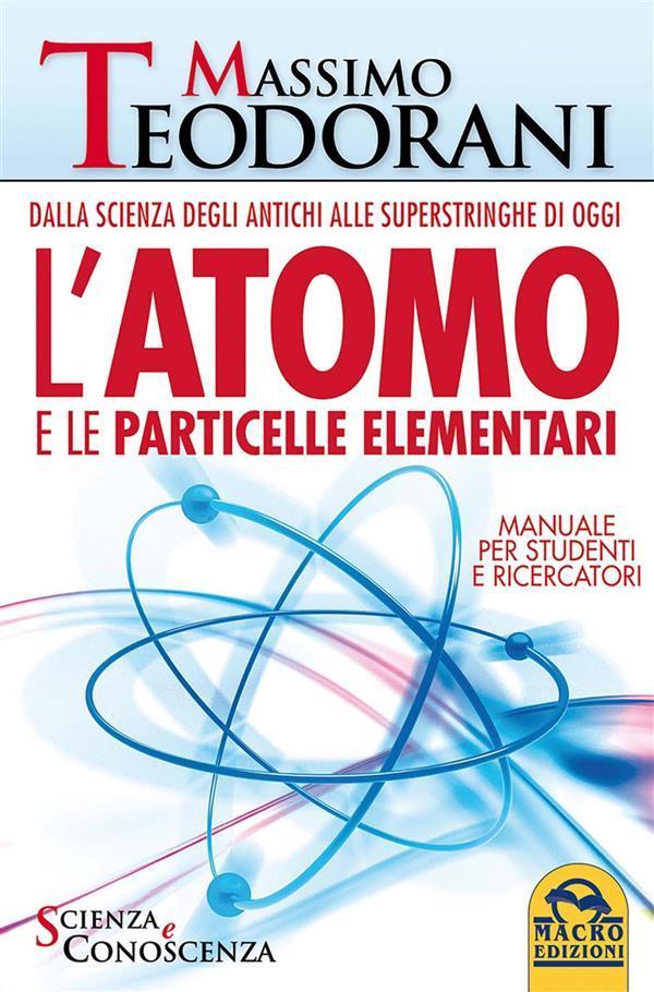 L'Atomo e le Particelle Elementari als eBook von Massimo Teodorani