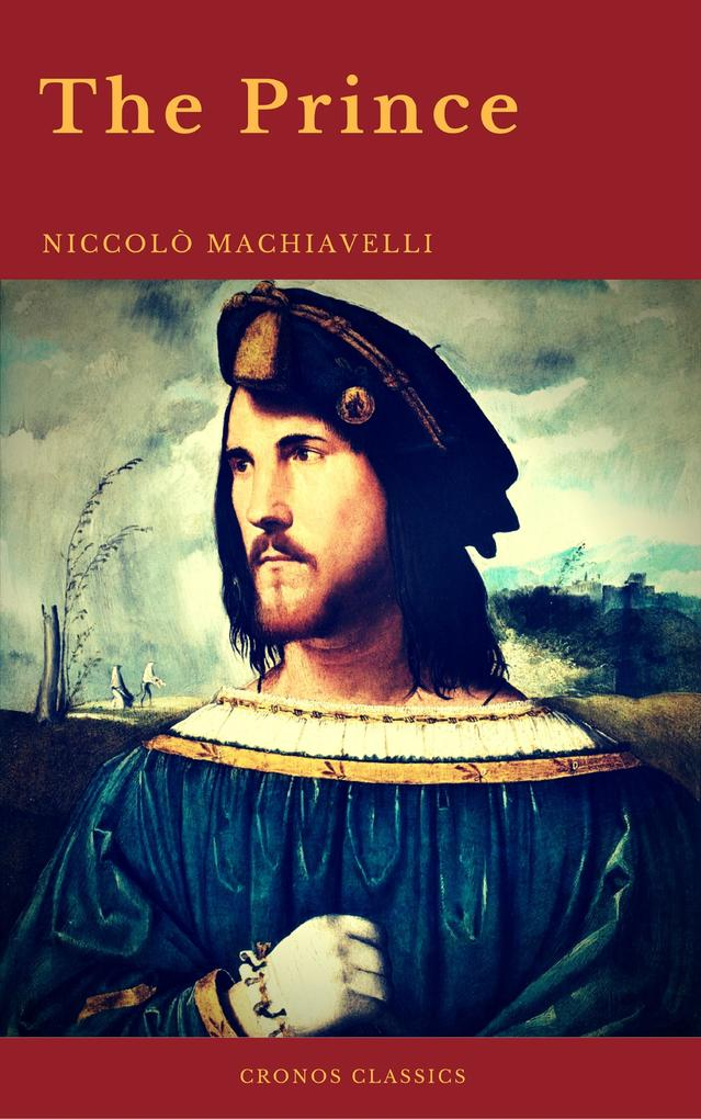 The Prince by Niccolò Machiavelli (Cronos Classics) als eBook epub