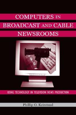 Computers in Broadcast and Cable Newsrooms als Buch (gebunden)