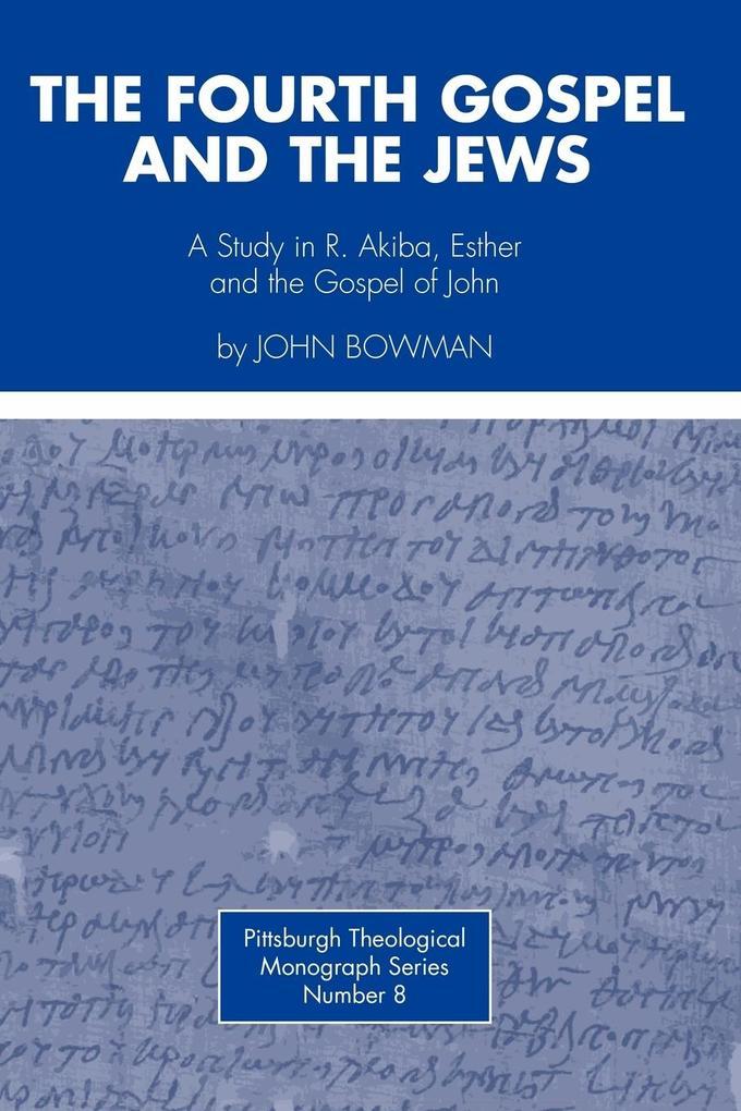 Fourth Gospel and the Jews als Taschenbuch