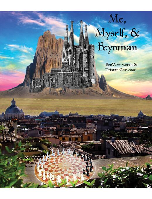 Me, Myself, & Feynman als eBook von Ben Wentworth