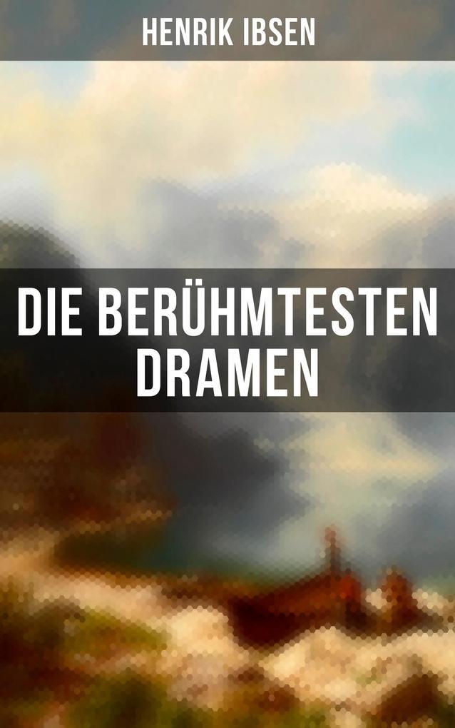 Die berühmtesten Dramen von Henrik Ibsen als eBook