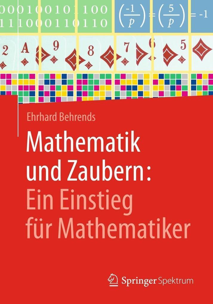 Mathematik und Zaubern: Ein Einstieg für Mathematiker als eBook