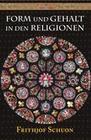 Form und Gehalt in den Religionen