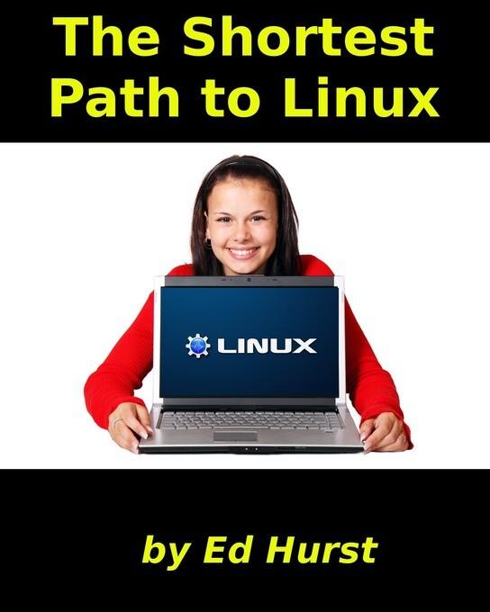 The Shortest Path to Linux als eBook von Ed Hurst